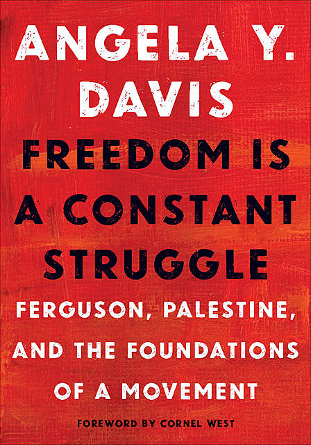 Freedom Is a Constant Struggle, Angela Davis