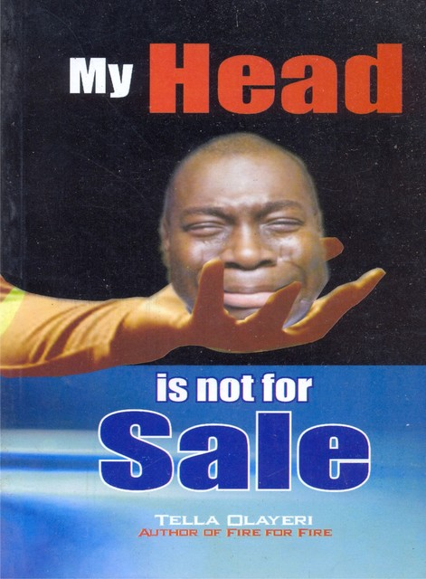 My Head Is Not for Sale, Tella Olayeri