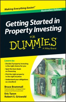 Getting Started in Property Investment For Dummies – Australia, Eric Tyson, Bruce Brammall