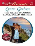 The Greek Tycoon's Blackmailed Mistress, Lynne Graham