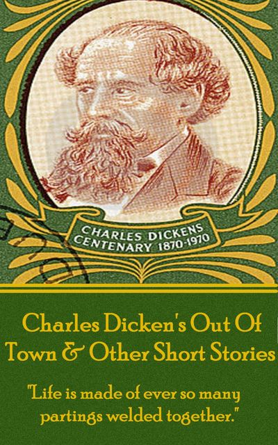 Out Of Town & Other Short Stories, Charles Dickens