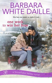 One Week to Win Her Boss (Snowflake Valley), Barbara White, Daille