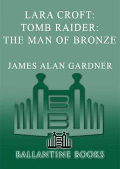 The Man of Bronze, James Alan Gardner