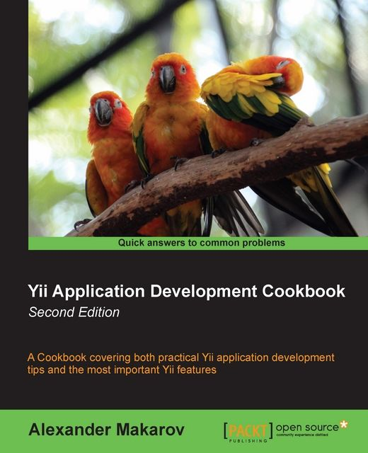 Yii Application Development Cookbook Second Edition,