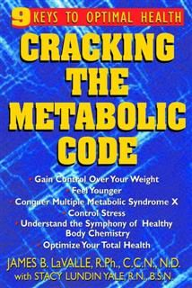 Cracking the Metabolic Code, C.C., James B Lavalle R.P. H., N.D.