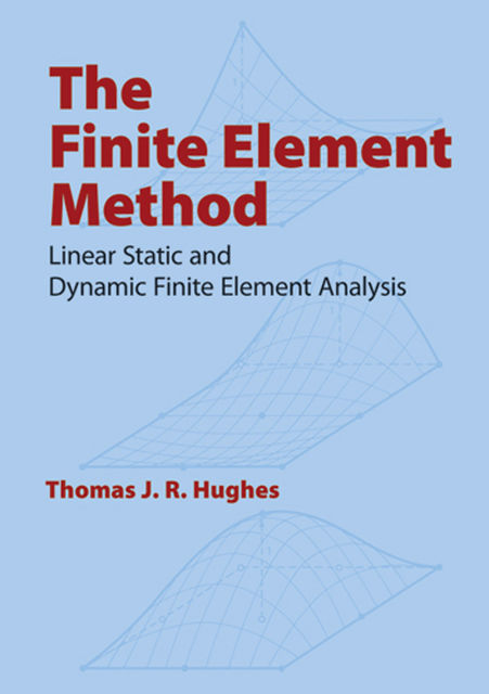 The Finite Element Method, Thomas Hughes