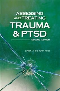 Assessing and Treating Trauma and PTSD, Linda J Schupp
