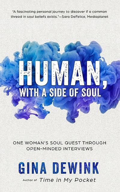 Human, with a Side of Soul, Gina Dewink