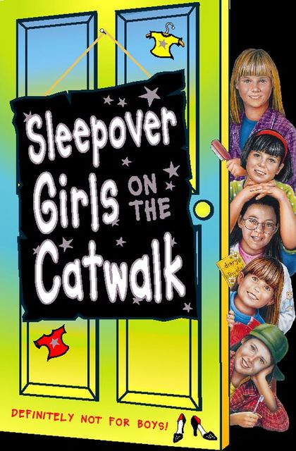 Sleepover Girls on the Catwalk (The Sleepover Club, Book 20), Sue Mongredien