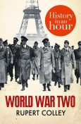 World War Two: History in an Hour, Rupert Colley