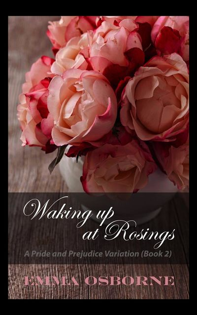 Waking Up At Rosings, Emma Osborne