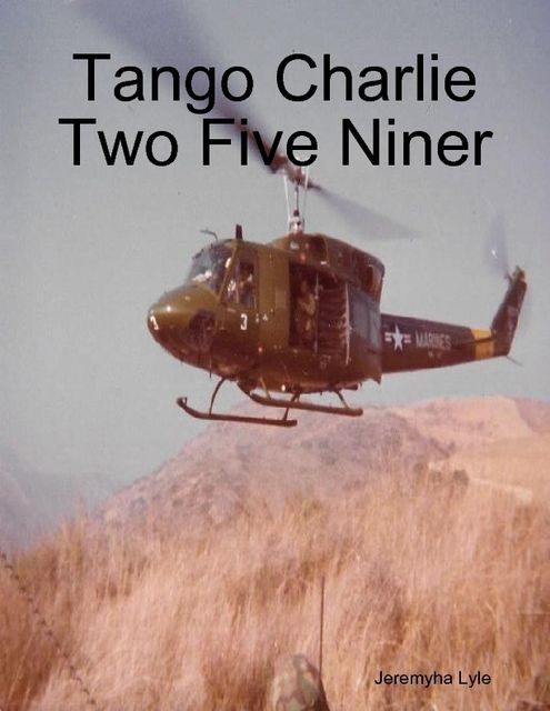 Tango Charlie Two Five Niner, Jeremyha Lyle