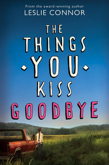 The Things You Kiss Goodbye, Leslie Connor