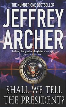 Shall We Tell the President?, Jeffrey Archer