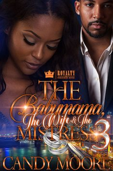 The Babymama, The Wife & The Mistress 3, Candy Moore