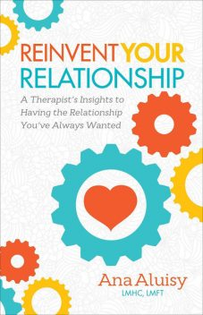 Reinvent Your Relationship, Ana Aluisy
