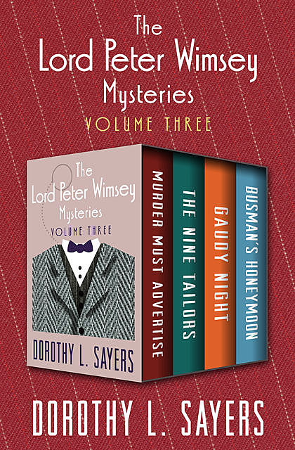 The Lord Peter Wimsey Mysteries Volume Three, Dorothy L.Sayers