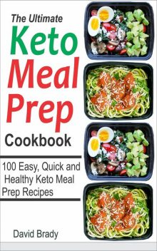 The Ultimate Keto Meal Prep Cookbook, David Brady