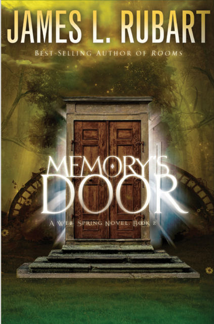 Memory's Door, James L. Rubart