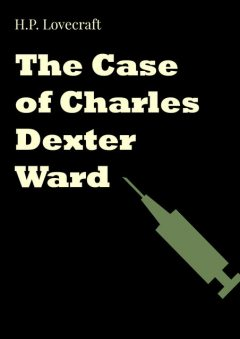 The Case of Charles Dexter Ward, Howard Lovecraft
