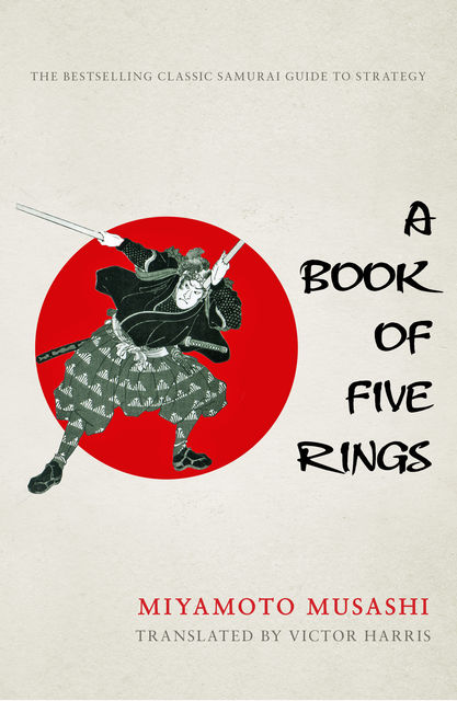 A Book of Five Rings, Miyamoto Musashi