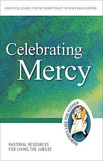 Celebrating Mercy, Pontifical Council for the Promotion of the New Evangelization