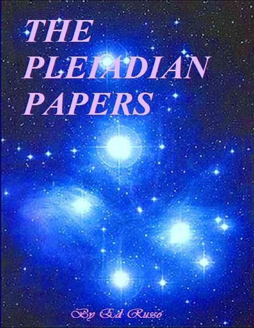 The Pleiadian Papers, Ed Russo
