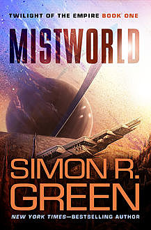 Mistworld, Simon R.Green