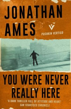 You Were Never Really Here, Jonathan Ames