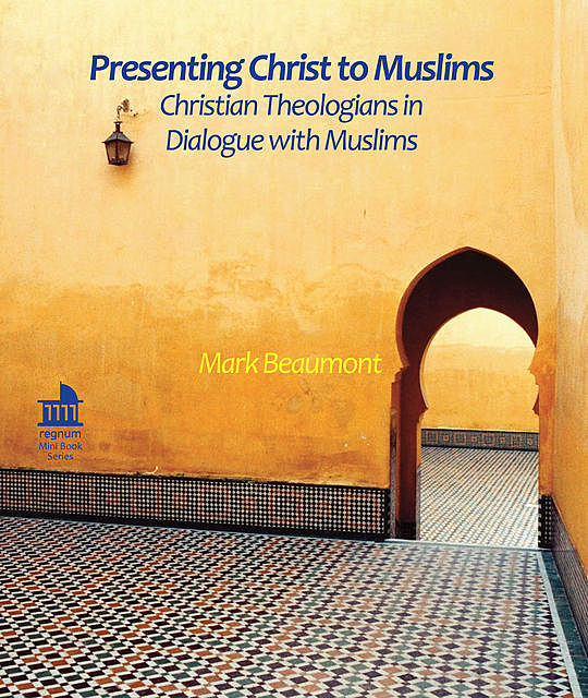 Presenting Christ to Muslims, Mark Beaumont