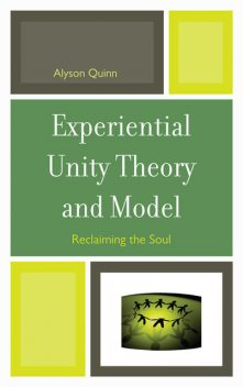 Experiential Unity Theory and Model, Alyson Quinn