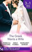 The Greek Wants a Wife, Rebecca Winters, Margaret Barker, Emily Forbes