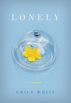 Lonely, Emily White