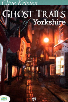 Ghost Trails of Yorkshire, Clive Kristen