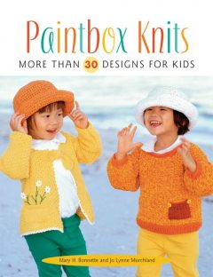 Paintbox Knits, Jo Lynne Murchland, Mary H.Bonnette