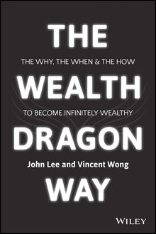 The Wealth Dragon Way, John Lee, Vincent Wong