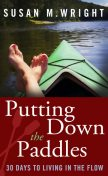 Putting Down the Paddles, Susan Wright