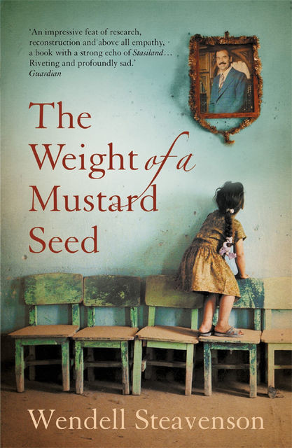 The Weight of a Mustard Seed, Wendell Steavenson