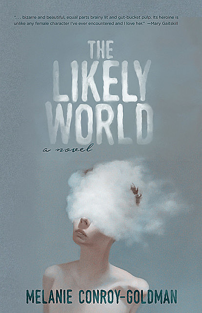 Likely World, Melanie Conroy-Goldman