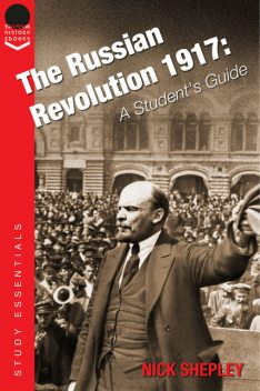 The Russian Revolution 1917, Nick Shepley