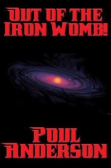 Out of the Iron Womb, Poul Anderson