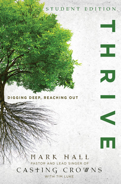 Thrive Student Edition, Mark Hall, Tim Luke