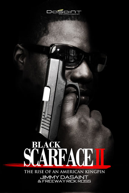 Black Scarface II, Freeway Rick Ross, Jimmy DaSaint