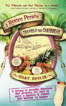 A Rotten Person Travels the Caribbean, Gary Buslik