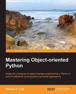 Mastering Object-oriented Python,