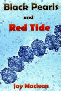 Black Pearls and Red Tide, Jay Maclean