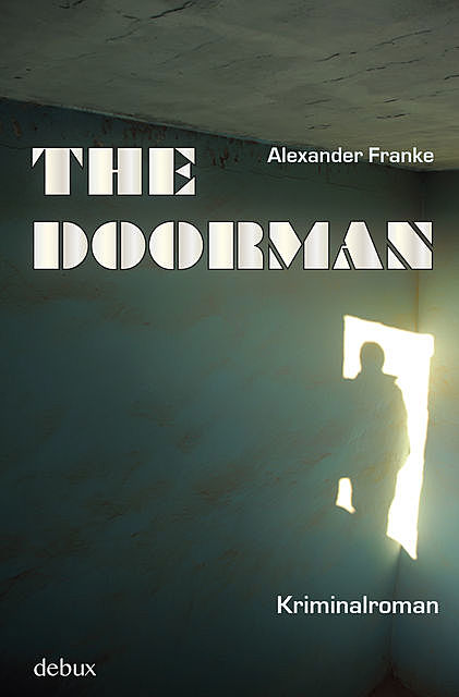 The Doorman, Alexander Franke