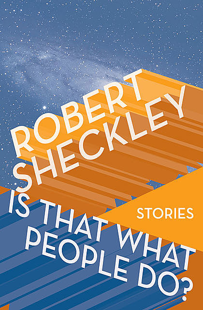 Is That What People Do?, Robert Sheckley