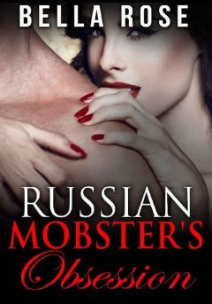 Russian Mobster's Obsession, Bella Rose