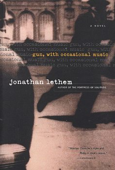 Gun, with Occasional Music, Jonathan Lethem